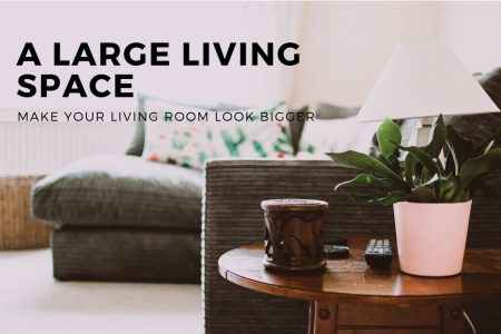 Ways To Make Your Living Room Look Bigger