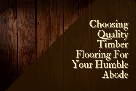 How to Choose Timber Floors That Will Last For Many Years